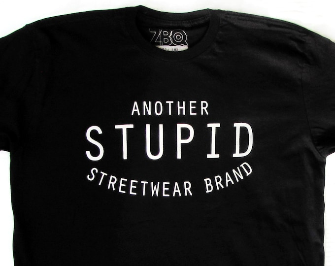 Another Stupid Streetwear Brand T-Shirts