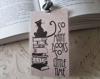 Cat Lover's Bookmark - So Many Books, So Little Time Laminated Bookmark - Your choice of 1 of 6 Quotes - 1 Burlap Printed Bookmark