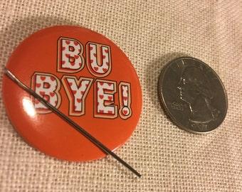Bu Bye Pinback Style NEEDLE MINDER Cross Stitching-Cross Stitch-Embroidery-Hand Embroidery-Needlepoint