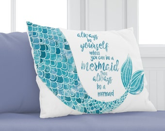 Mermaid Decor - Mermaid Pillowcase - Always be Yourself unless you can be a Mermaid Cute Pillow Case for Girls, Teens or Adult Mermaids