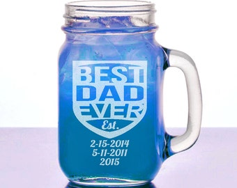 Best Dad Ever with Dates Gift Idea Engraved 16 Oz or 24 Oz Mason Jar Personalized Etched Glass Mug for Fathers Birthday Daddy Papa Grandpa