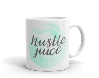 """Hustle Juice"""" Coffee Mug"""