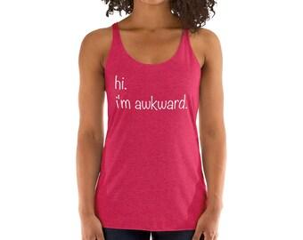 Women's Racerback Tank - Hi, I'm Awkward - Workout Tank - Yoga Tank - Graphic Tank Top