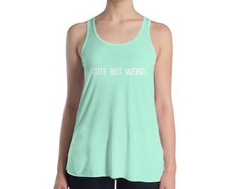"""Women's Flowy Racerback Tank - """"Cute but Weird,"""" - Workout Tank - Workout Shirt - Racerback Tank - Bella Canvas"""