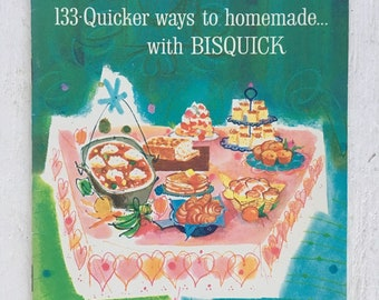 133 Quicker ways to homemade... with Bisquick - 1959 Betty Crocker Cookbook, Vintage Cookbook, Retro Cookbook