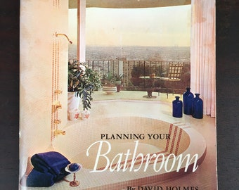 Vintage Home Decorating Book - Planning Your Bathroom, 1968