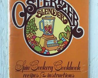 1977 Osterizer Blender Spin Cookery Cookbook - Vintage Cookbook