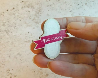 Sanitary Pad Pin, Menstrual pad Protest Pin,  Period gift Wooden pin, Feminist Gift