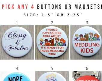 YOU PICK ANY 4 Buttons or Magnets, Pins for Jackets, Small, Funny Fridge Magnet, Sarcasm Pin Game, Pins For Backpacks