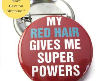 """Red Hair Don't Care, 1.5"""" Pinback Button Badge, Pins For Jackets, Fridge Magnet, Locker Decoration, My Red Hair Gives Me Super Powers (38mm)"""