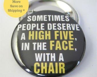 "Chair High Five 1.5"" Pinback Button Badge, Pins For Backpacks, Locker Decor, Office Gag Gift, Funny Fridge Magnet, Stocking Stuffer Idea"