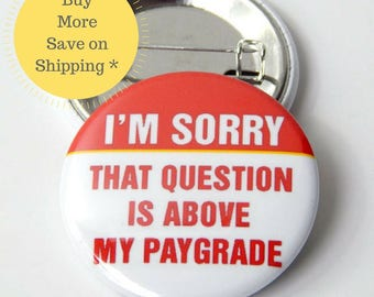 """Pay Grade 2.25"""" Office Coworker Gag Cheap Gift Pay Scale, 1.5"""" Locker Decoration, Backpack Pin back Button, Funny Fridge Magnet, Rude Humor"""