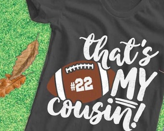 Football SVG, That's My Cousin SVG, football cousin svg, football cousin svg, football shirt image, sublimation, DXf PNG
