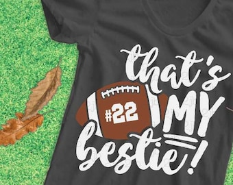 Football SVG, That's My BESTIE Svg, football best friend svg, football shirt image, sublimation, DXf PNG, number *not* included