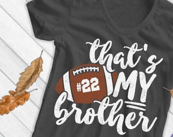Football SVG, That's My Brother SVG, football sister svg, football brother svg, football shirt image, sublimation, DXf PNg, NOt PERSONALiZED