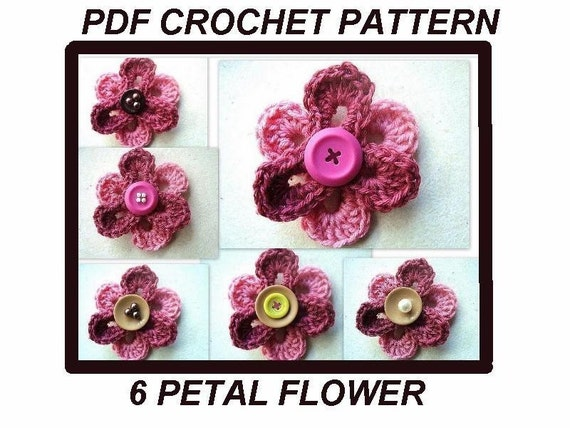 Crochet Pattern Flower num 69: 6 Petal Flowers Make Them