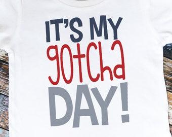 It's My Gotcha Day Adoption Shirt or Bodysuit