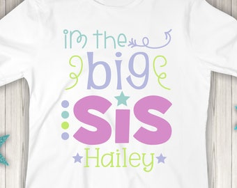 Personalized I'm the Big Sis Shirt or Bodysuit - Great for the big sister or as a gift!