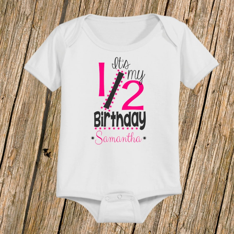 Personalized Its My 1 2 Half Birthday Shirt Or Bodysuit