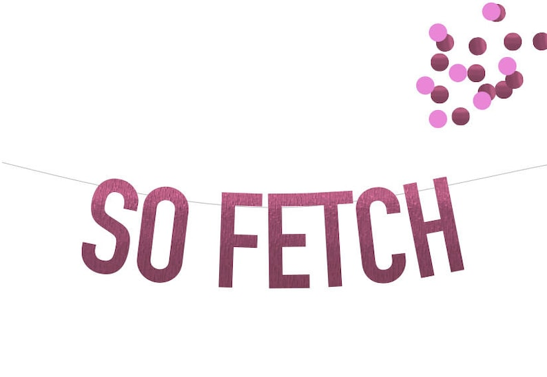 SO FETCH Mean Girls Banner in Pink Foil Choice of 6 Colors image 0