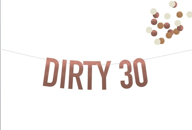 Dirty 30 Banner Perfect For Thirtieth Birthday Parties 30th