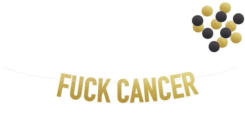 Funny FUCK CANCER Banner Choice of 6 GLITTER Colors Perfect image 0
