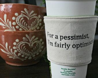 Optimistic Pessimist cup cozy
