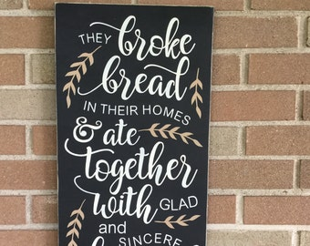 """They Broke Bread Sign   Kitchen Dining Decor   Fall Decor   Farmstyle Kitchen / Home Decor / Wood Sign / Scripture Acts 2:46 - 12"""" x 24"""""""