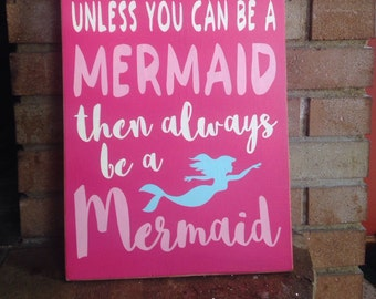 """Always Be Yourself Mermaid Sign/Wood Sign/Home Decor/Girl Decor/Girl Sign/Inspirational/Pink Sign/Children's Decor/DAWNSPAINTING/12"""" x 20"""""""