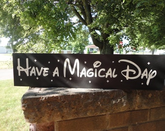 """Have A Magical Day Disney Sign / Mickey Mouse Sign / Boy's Girl's Sign Hand Painted Wood Sign  / Home Decor, Wedding Sign - 6"""" x 24"""" / Black"""