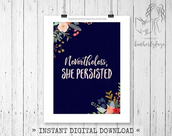 Nevertheless, She Persisted Digital Art, Instant Download, Wall Decor