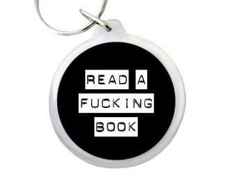 """Read a F*ing Book (Typeset) Keyring Mature 1.75"""" Keychain for Students, Librarians and Book Lovers Everywhere!"""