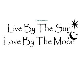 Live By The Sun Love By The Moon Decal Etsy