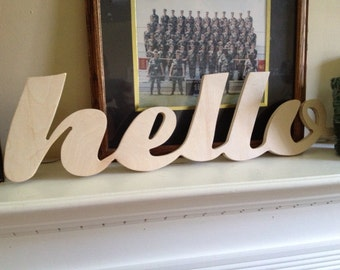 Unfinished hello wooden sign