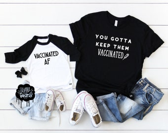 ef8eb554 You Gotta Keep Them Vaccinated Mommy and Me Set Vaccinate AF shirt, Pro  Vaccine, Pro Science, Pediatrician Tee, Support Vaccines and Science