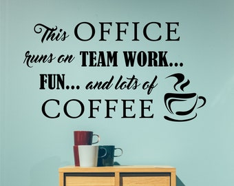Office Runs On Team Work And Coffee Decal, Break Room Decor, Office Wall  Quote, Vinyl Wall Lettering, Vinyl Wall Decals, Vinyl Letters