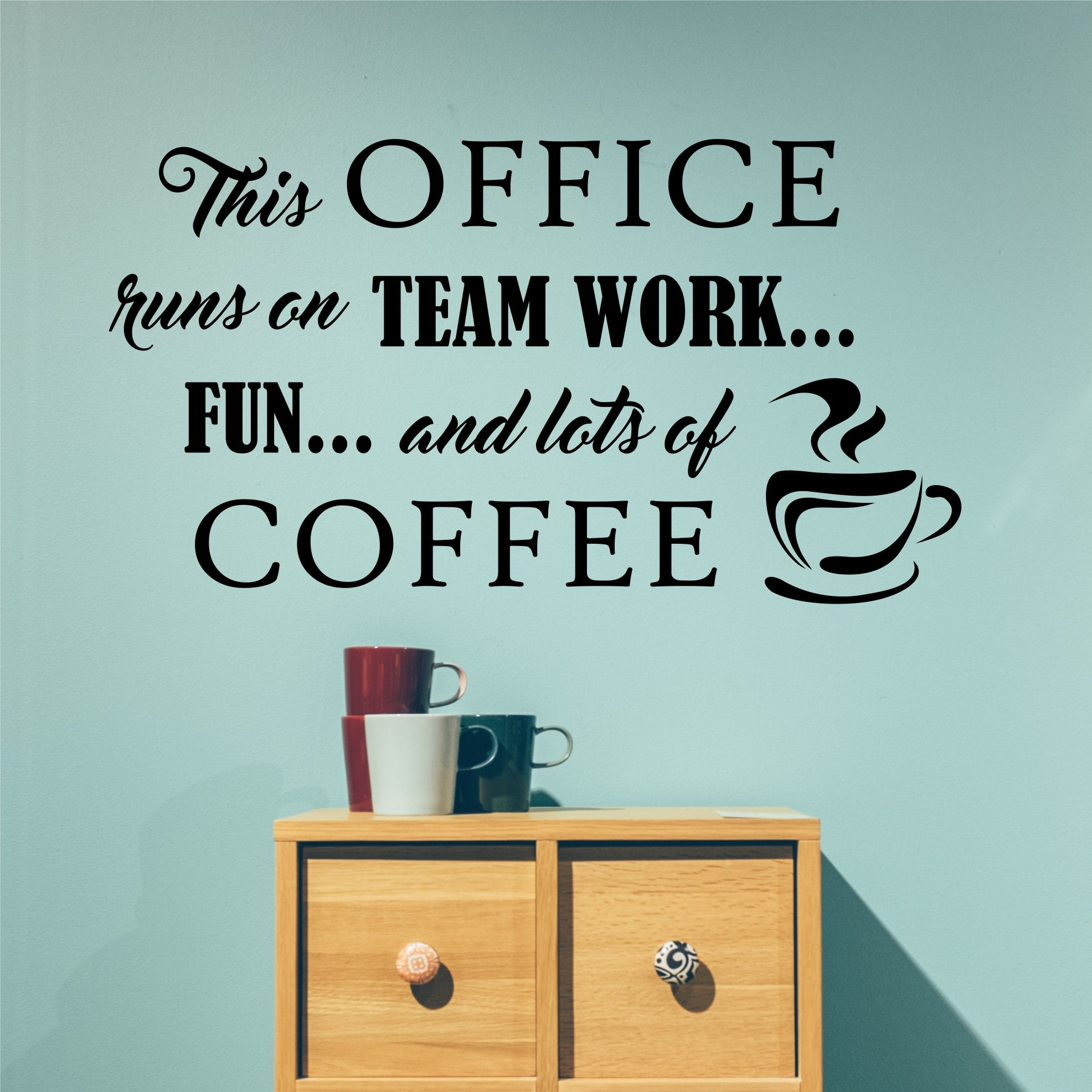 Office Runs On Team Work And Coffee Decal Break Room Decor Etsy