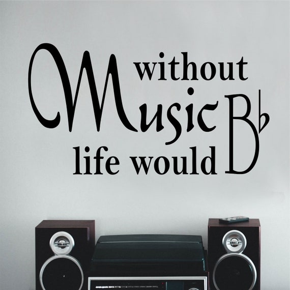 Without Music Life B Flat Music Quote Vinyl Wall Lettering Etsy