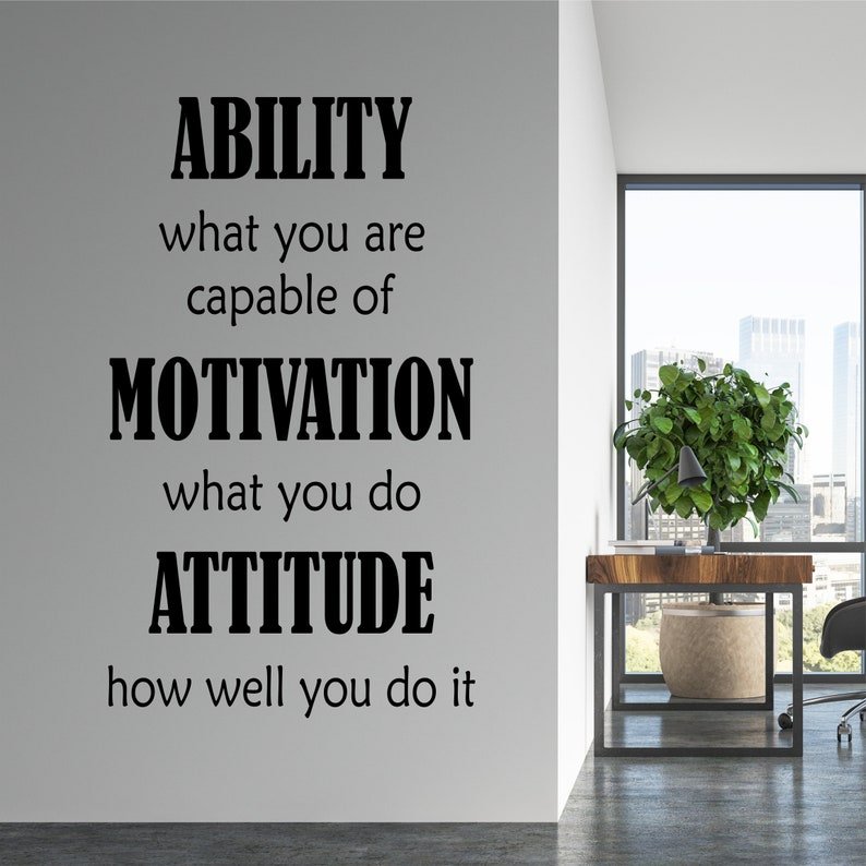 Ability Motivation Attitude Wall Decal by WallsThatTalk