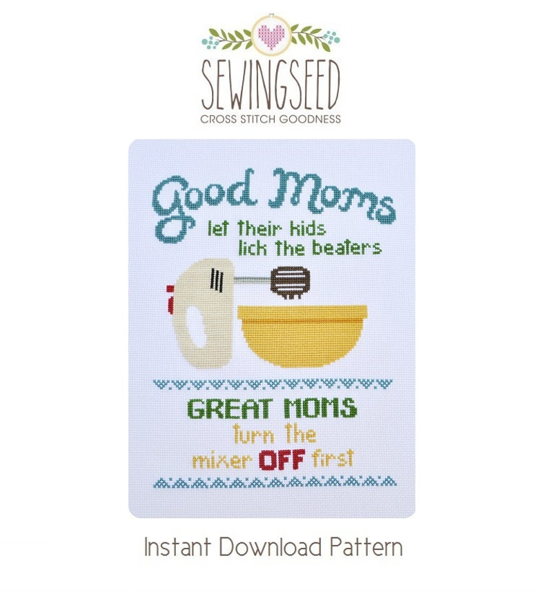 Good Moms Let Their Kids Lick the Beaters Cross Stitch Pattern image 0