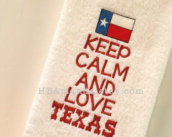 Keep Calm and LOVE TEXAS - Kitchen or Bath Towel - Monogram Gift towel