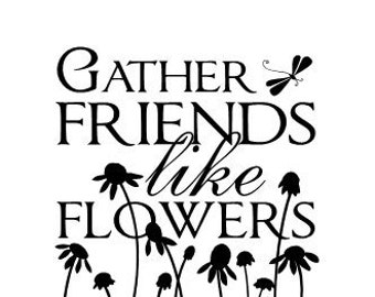 Gather friends like flowers vinyl wall decal