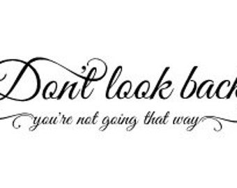 Don't Look Back, you're not going that way vinyl wall decal