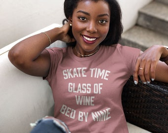 Roller Skating Shirt | Roller Skate Accessories | Roller Derby Tshirt | Roller Skater Shirt | Funny Skate Time Glass of Wine Bed By Nine Tee