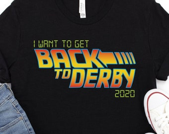 Roller Derby Shirt | I Want to Get Back to Derby Tshirt | 2020 Roller Derby Gift