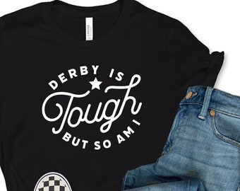 Roller Derby is Tough Shirt, Roller Derby Inspirational Quote Tshirt, Roller Derby Gift Tee