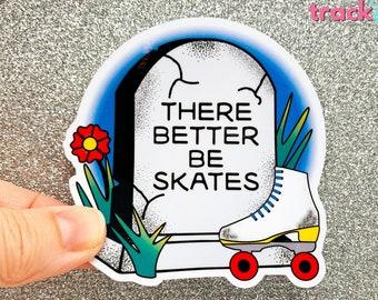 Roller Derby Sticker, Roller Derby Helmet Sticker, Matte Waterproof Sticker, Roller Derby Tattoo Sticker, There Better Be Skates