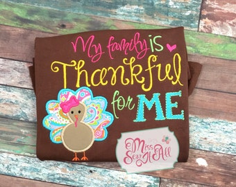 My Family Is Thankful For Me Girls Thanksgiving Shirt, Girls Thanksgiving Shirt, Custom Turkey Shirt, Custom Girls Turkey Shirt, Custom
