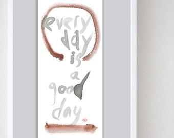 "Zen Enso, Circle ""Every Day is a Good Day"" Inspirational Calligraphy- Zen art handmade sumi ink painting, japanese tea scroll, zen decor art"