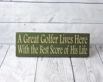 A Great Golfer Lives Here With the Best Score of His Life - Primitive Country Painted Wall Sign, Wall Decor, Golf Sign